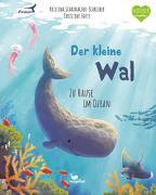 Cover-Bild zu Scharmacher-Schreiber, Kristina: Der kleine Wal - Zu Hause im Ozean