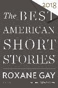 Cover-Bild zu Gay, Roxane (Hrsg.): The Best American Short Stories 2018