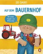 Cover-Bild zu Green, Dan: Sei dabei! - Auf dem Bauernhof