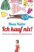 Cover-Bild zu Kaller, Nunu: Ich kauf nix!