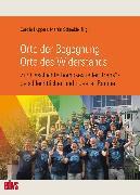 Cover-Bild zu Rehberg, Peter (Beitr.): Orte der Begegnung. Orte des Widerstands (eBook)