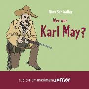 Cover-Bild zu Schindler, Nina: Wer war Karl May? (Ungekürzt) (Audio Download)
