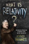 Cover-Bild zu Bennett, Jeffrey: What Is Relativity? (eBook)