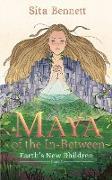 Cover-Bild zu Bennett, Sita: Maya of the Inbetween (Earth's New Children, #1) (eBook)