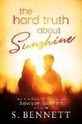 Cover-Bild zu Bennett, Sawyer: The Hard Truth About Sunshine (eBook)
