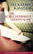 Cover-Bild zu Kanzler, Fee Katrin: Die Schüchternheit der Pflaume (eBook)