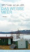 Cover-Bild zu Sourlier, Stefanie: Das weisse Meer (eBook)
