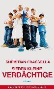 Cover-Bild zu Frascella, Christian: Sieben kleine Verdächtige (eBook)