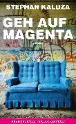 Cover-Bild zu Kaluza, Stephan: Geh auf Magenta (eBook)