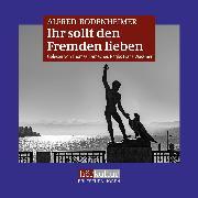 Cover-Bild zu Bodenheimer, Alfred: Ihr sollt den Fremden lieben (Audio Download)