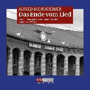 Cover-Bild zu Bodenheimer, Alfred: Das Ende vom Lied (Audio Download)