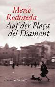 Cover-Bild zu Rodoreda, Mercè: Auf der Plaça del Diamant