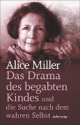 Cover-Bild zu Miller, Alice: Das Drama des begabten Kindes und die Suche nach dem wahren Selbst