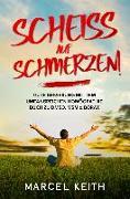Cover-Bild zu Keith, Marcel: Scheiß auf Schmerzen!