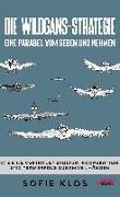 Cover-Bild zu Klos, Sofie: Die Wildgans-Strategie - Eine Parabel vom Geben und Nehmen