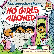 Cover-Bild zu Berenstain, Stan: The Berenstain Bears No Girls Allowed (eBook)