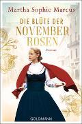 Cover-Bild zu Marcus, Martha Sophie: Die Blüte der Novemberrosen