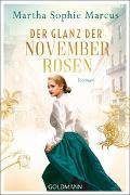 Cover-Bild zu Marcus, Martha Sophie: Der Glanz der Novemberrosen