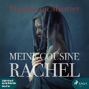 Cover-Bild zu Maurier, Daphne Du: Meine Cousine Rachel (Ungekürzt) (Audio Download)