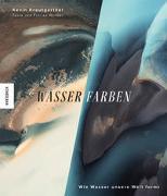 Cover-Bild zu Krautgartner, Kevin: Wasser.Farben