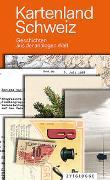 Cover-Bild zu Brückner, Thomas (Hrsg.): Kartenland Schweiz
