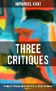 Cover-Bild zu Kant, Immanuel: Kant's Three Critiques (eBook)