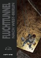 Cover-Bild zu Jouvray, Olivier: Fluchttunnel nach West-Berlin