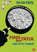Cover-Bild zu Press, Julian: Finde den Täter - Jagd auf Dr. Struppek