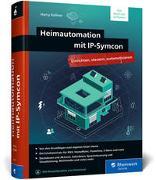 Cover-Bild zu Kellner, Harry: Heimautomation mit IP-Symcon