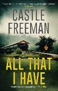 Cover-Bild zu Freeman, Castle: All That I Have (Lucian Wing, Book 1)