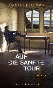 Cover-Bild zu Freeman, Castle: Auf die sanfte Tour (eBook)