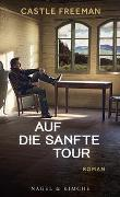 Cover-Bild zu Freeman, Castle: Auf die sanfte Tour