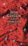 Cover-Bild zu Gardam, Jane: Eine treue Frau