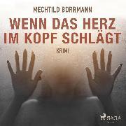 Cover-Bild zu Borrmann, Mechtild: Wenn das Herz im Kopf schlägt (Ungekürzt) (Audio Download)