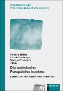 Cover-Bild zu Möller, Kornelia (Hrsg.): Die technische Perspektive konkret (eBook)