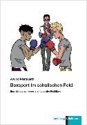 Cover-Bild zu Marquardt, Arwed: Boxsport im schulischen Feld (eBook)