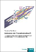 Cover-Bild zu Badstieber, Benjamin: Inklusion als Transformation?! (eBook)