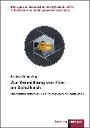 Cover-Bild zu Schippling, Kristina: Zur Vermittlung von Film im Schulbuch (eBook)