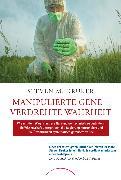 Cover-Bild zu Druker, Steven M.: Manipulierte Gene - Verdrehte Wahrheit (eBook)