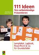 Cover-Bild zu Lurz, Dominique: 111 Ideen für selbstständiges Präsentieren