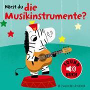 Cover-Bild zu Billet, Marion (Illustr.): Hörst du die Musikinstrumente? (Soundbuch)