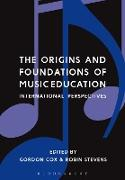 Cover-Bild zu Cox, Gordon (Hrsg.): The Origins and Foundations of Music Education (eBook)