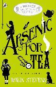 Cover-Bild zu Stevens, Robin: Arsenic For Tea