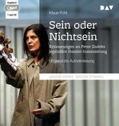 Cover-Bild zu »Sein oder Nichtsein«. Erinnerungen an Peter Zadeks legendäre Hamlet-Inszenierung