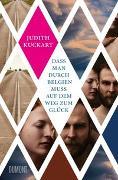 Cover-Bild zu Kuckart, Judith: Dass man durch Belgien muss auf dem Weg zum Glück