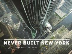 Cover-Bild zu Goldin, Greg: Never Built New York