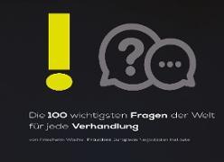 Cover-Bild zu Wachs, Friedhelm: Die 100 wichtigsten Fragen der Welt für jede Verhandlung (eBook)