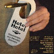 Cover-Bild zu Tucholsky, Kurt: Hotel Hotel - Geschichten aus fremden Zimmern (ungekürzt) (Audio Download)