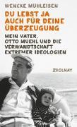 Cover-Bild zu Du lebst ja auch für deine Überzeugung (eBook) von Mühleisen, Wencke