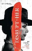 Cover-Bild zu Agrawal, Miki: Disrupt-Her (eBook)
